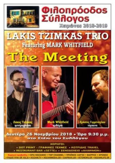 Φιλοπρόοδος Σύλλογος Κοζάνης - Lakis Tzimkas Trio - Featuring Mark Whitfield: The meeting